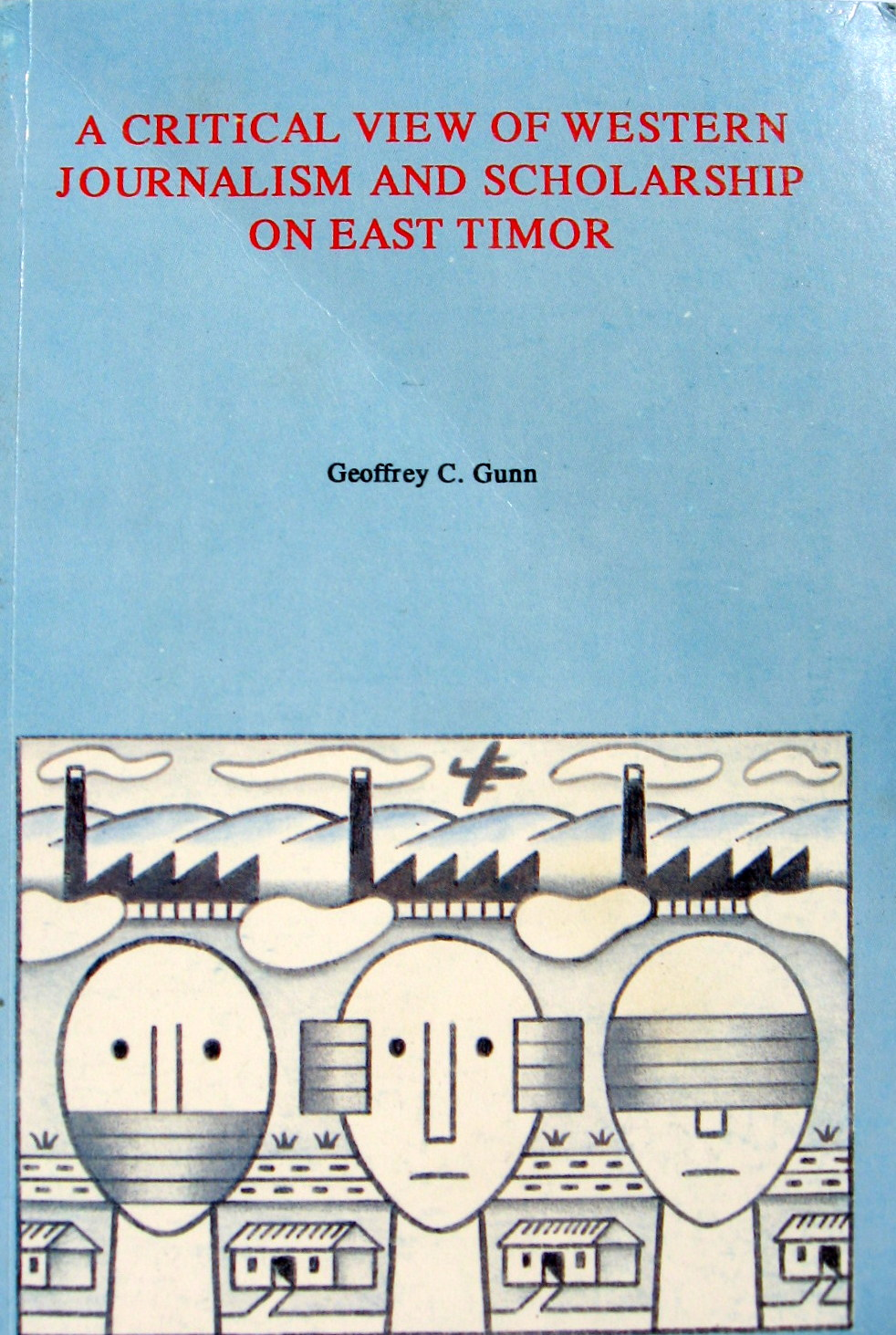 A Critical View of Western Journalism and Scholarship on East Timor