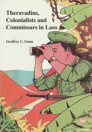 Theravadins, Colonialists and Commissars in Laos