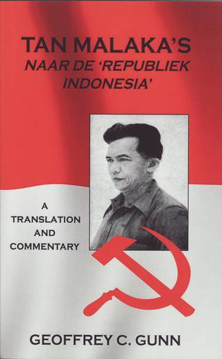 TAN MALAKA'S NAAR DE 'REPUBLIEK INDONESIA' - A Translation and Commentary